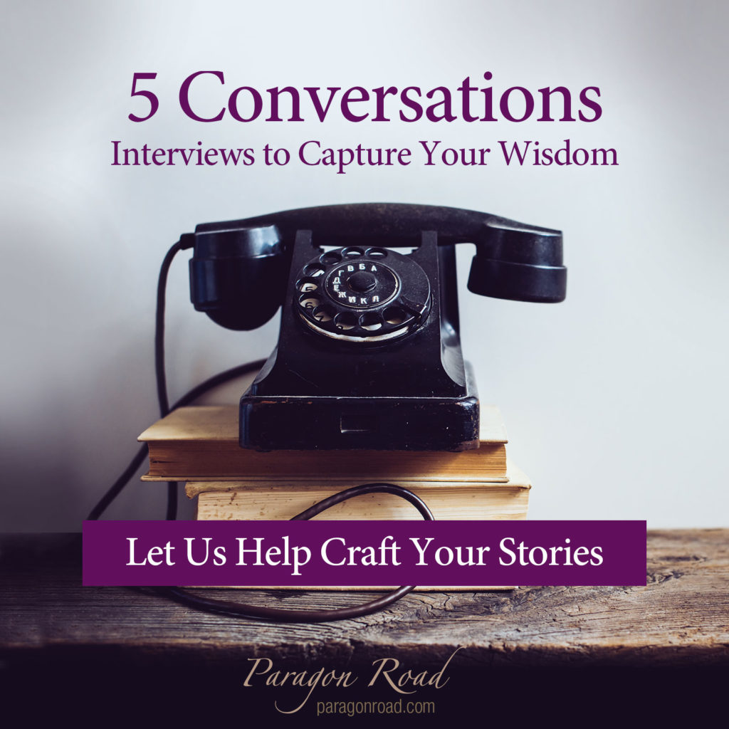 5 Conversations - Interviews to Capture Your Wisdom
